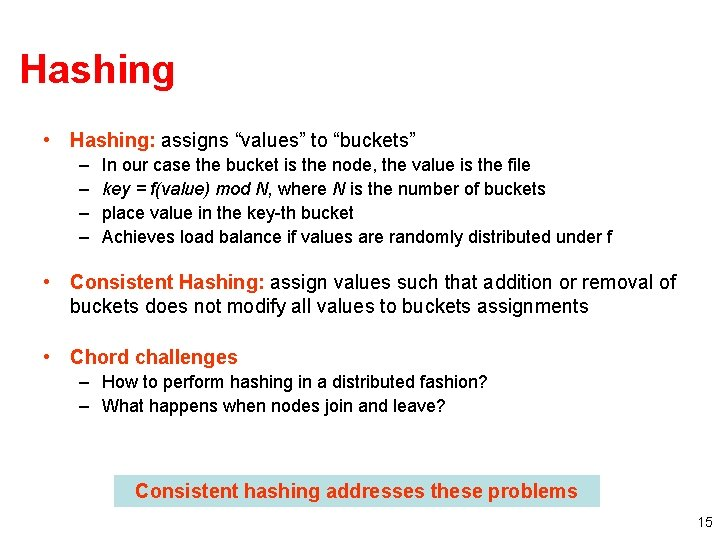 """Hashing • Hashing: assigns """"values"""" to """"buckets"""" – – In our case the bucket"""