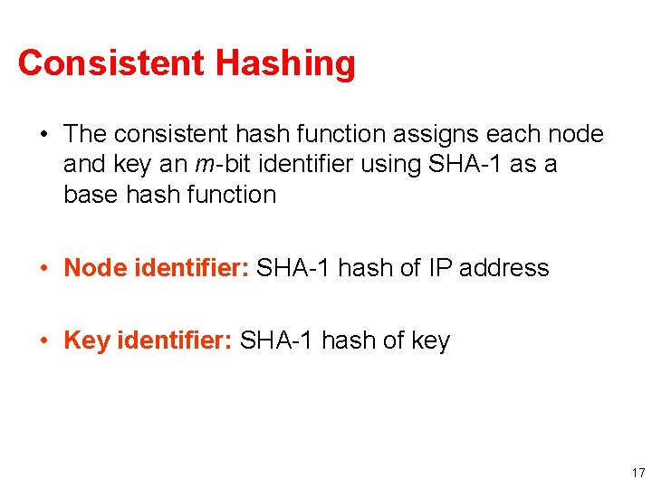 Consistent Hashing • The consistent hash function assigns each node and key an m-bit