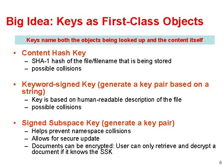 Big Idea: Keys as First-Class Objects Keys name both the objects being looked up