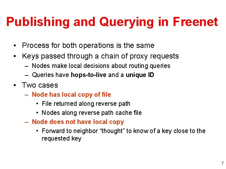 Publishing and Querying in Freenet • Process for both operations is the same •