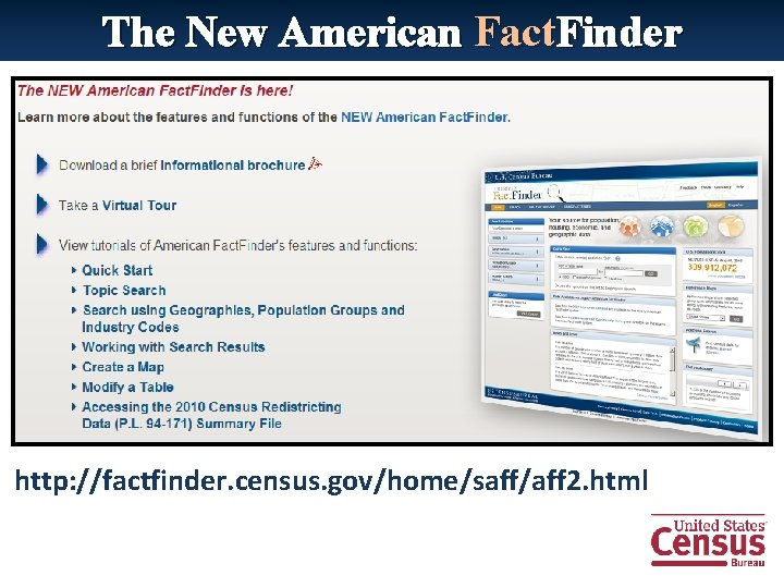 The New American Fact. Finder http: //factfinder. census. gov/home/saff/aff 2. html