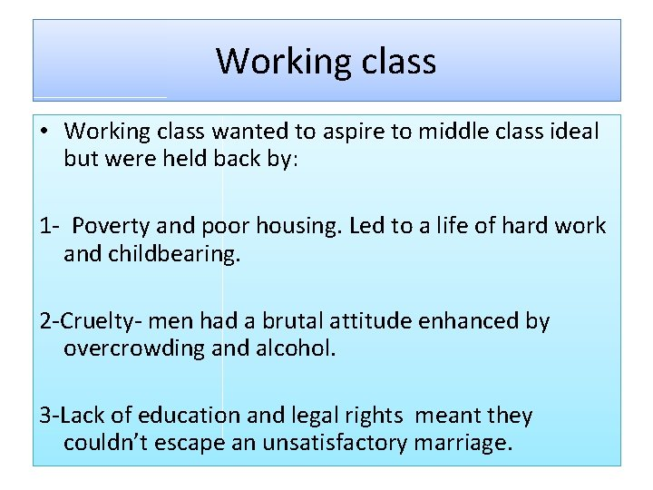 Working class • Working class wanted to aspire to middle class ideal but were