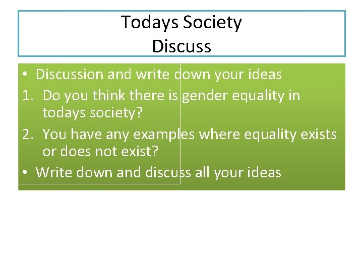 Todays Society Discuss • Discussion and write down your ideas 1. Do you think