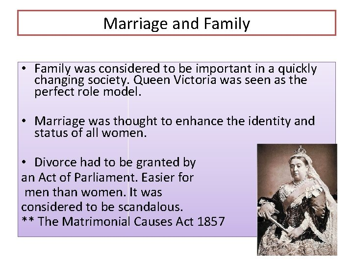 Marriage and Family • Family was considered to be important in a quickly changing