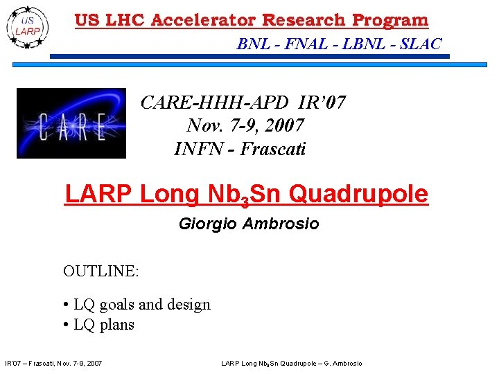 BNL - FNAL - LBNL - SLAC CARE-HHH-APD IR' 07 Nov. 7 -9, 2007
