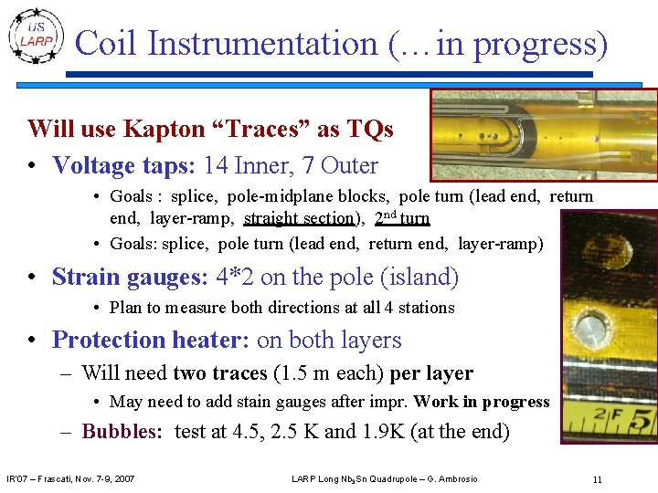 """Coil Instrumentation (…in progress) Will use Kapton """"Traces"""" as TQs • Voltage taps: 14"""