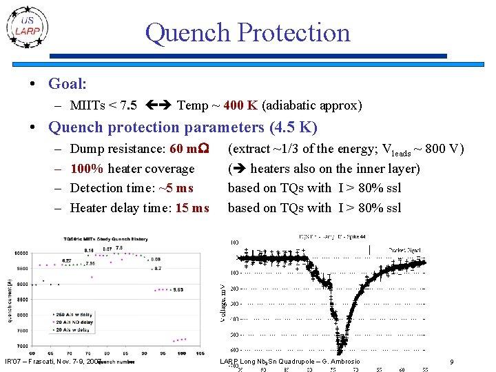 Quench Protection • Goal: – MIITs < 7. 5 Temp ~ 400 K (adiabatic