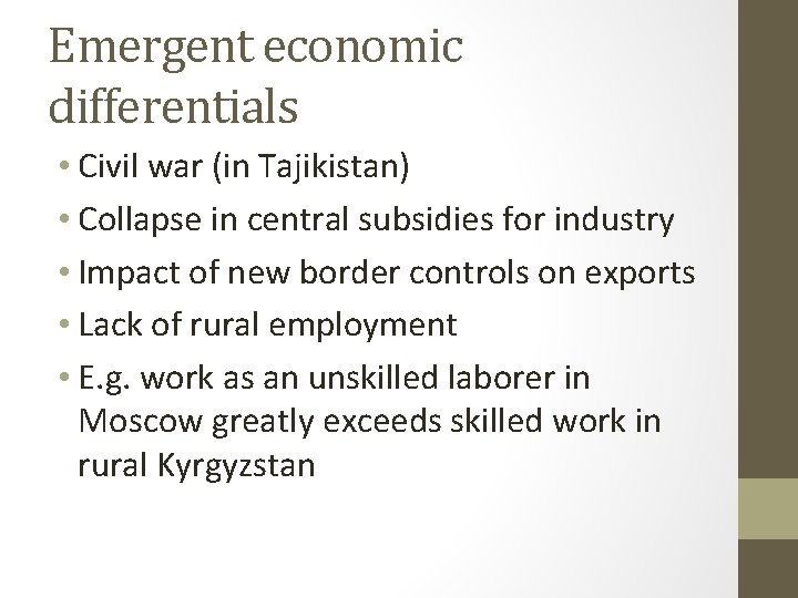 Emergent economic differentials • Civil war (in Tajikistan) • Collapse in central subsidies for