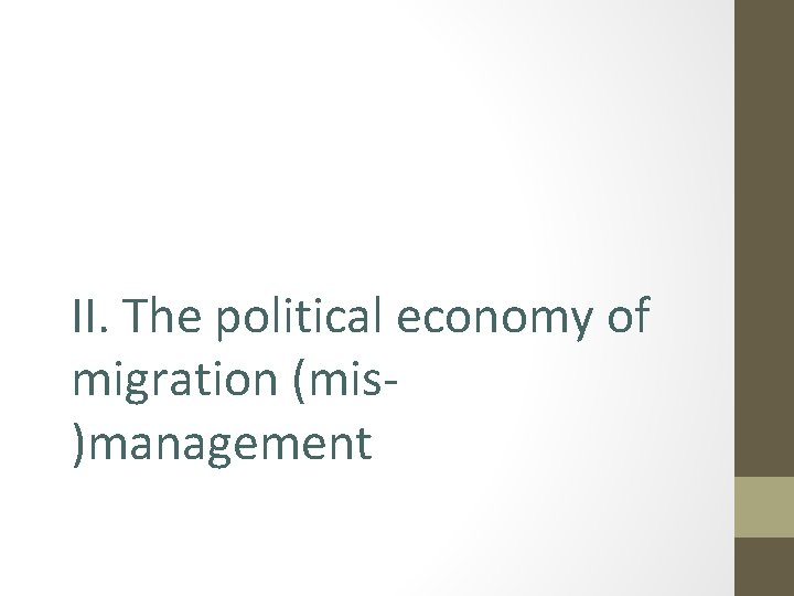 II. The political economy of migration (mis)management