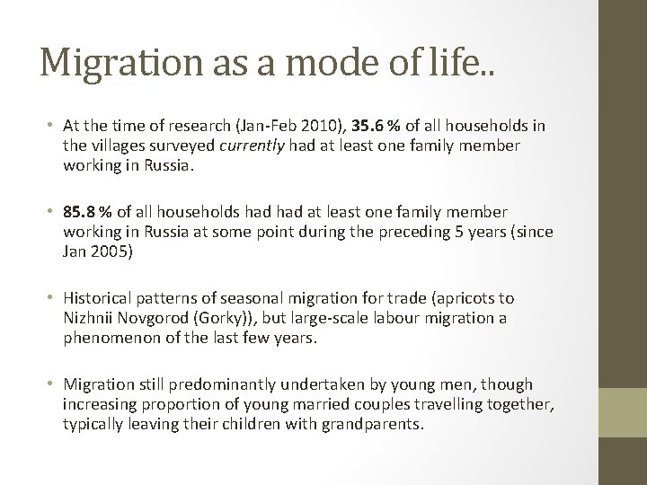 Migration as a mode of life. . • At the time of research (Jan-Feb