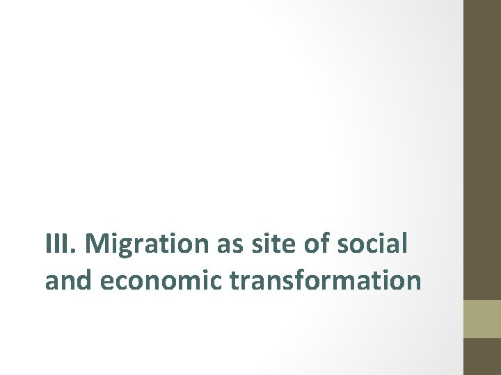 III. Migration as site of social and economic transformation