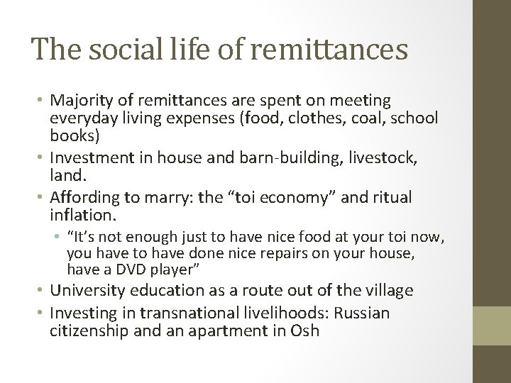 The social life of remittances • Majority of remittances are spent on meeting everyday