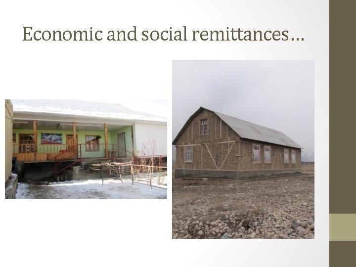 Economic and social remittances…