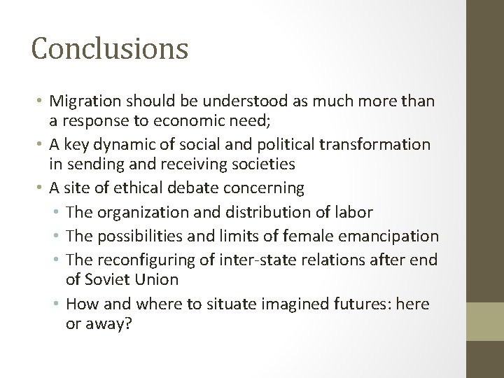Conclusions • Migration should be understood as much more than a response to economic