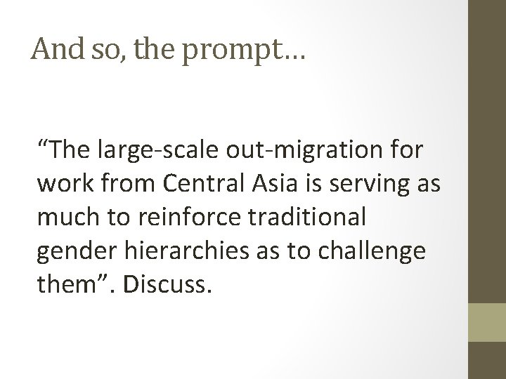 """And so, the prompt… """"The large-scale out-migration for work from Central Asia is serving"""