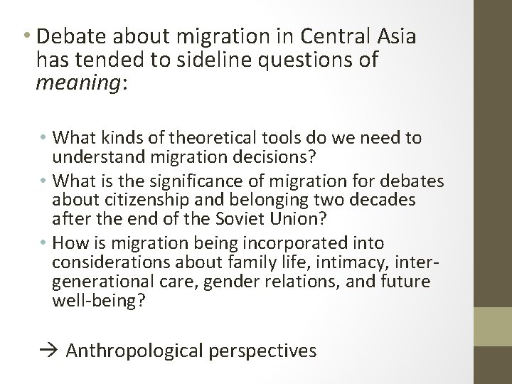 • Debate about migration in Central Asia has tended to sideline questions of
