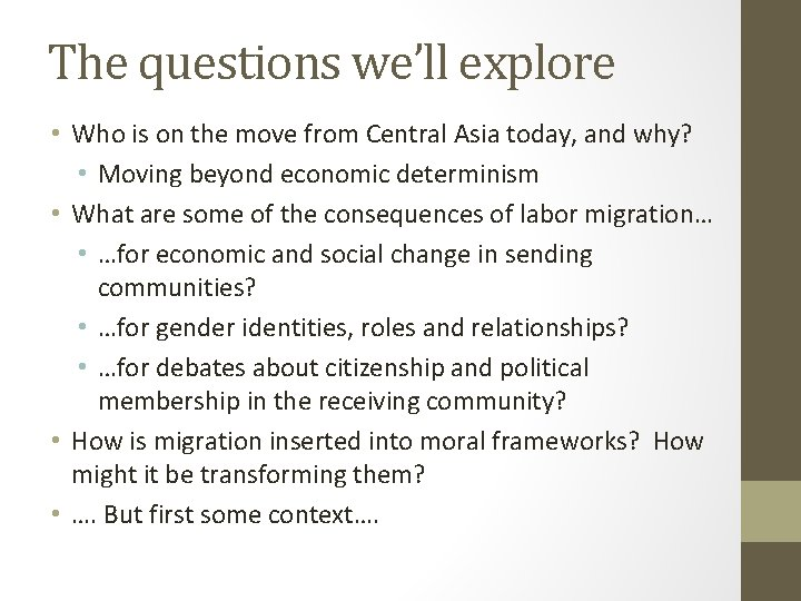 The questions we'll explore • Who is on the move from Central Asia today,