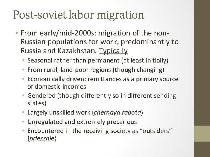 Post-soviet labor migration • From early/mid-2000 s: migration of the non. Russian populations for