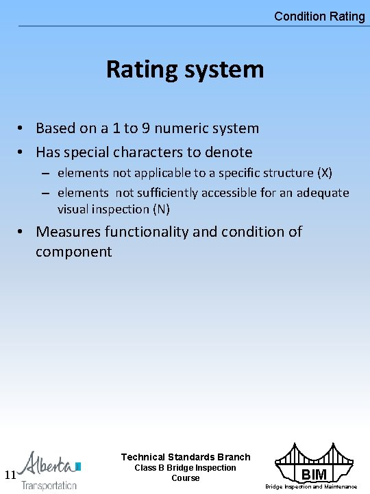 Condition Rating system • Based on a 1 to 9 numeric system • Has