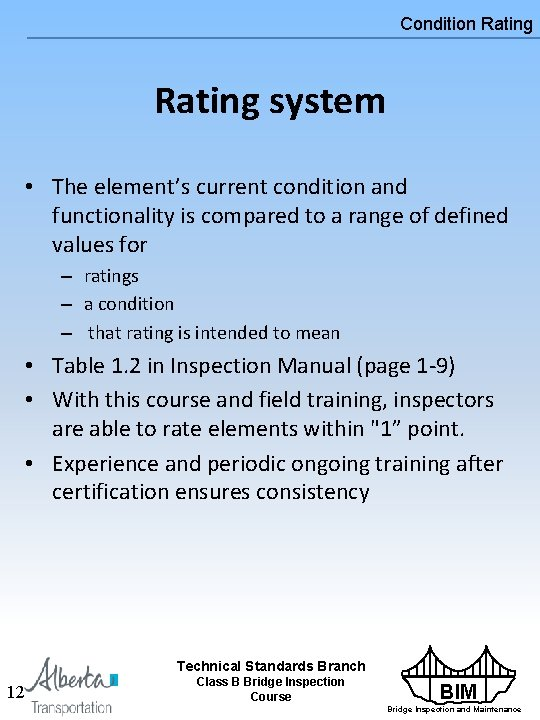 Condition Rating system • The element's current condition and functionality is compared to a