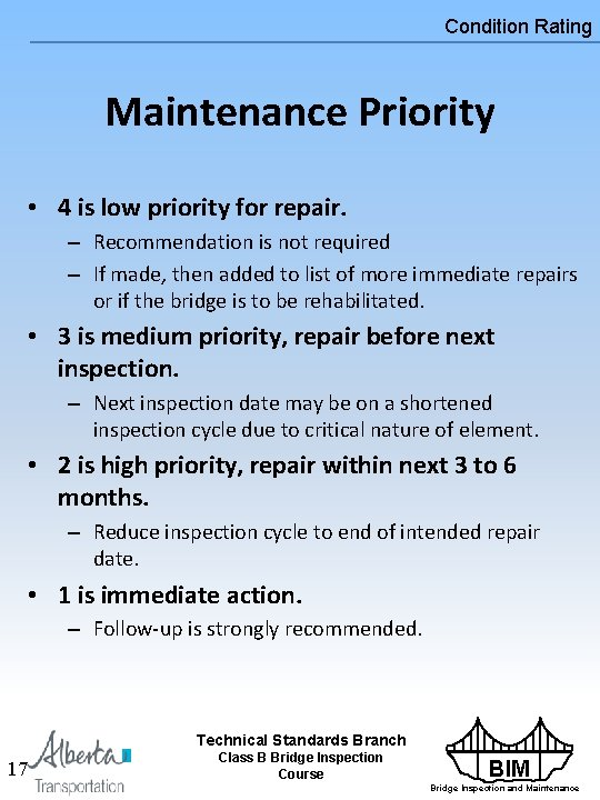 Condition Rating Maintenance Priority • 4 is low priority for repair. – Recommendation is