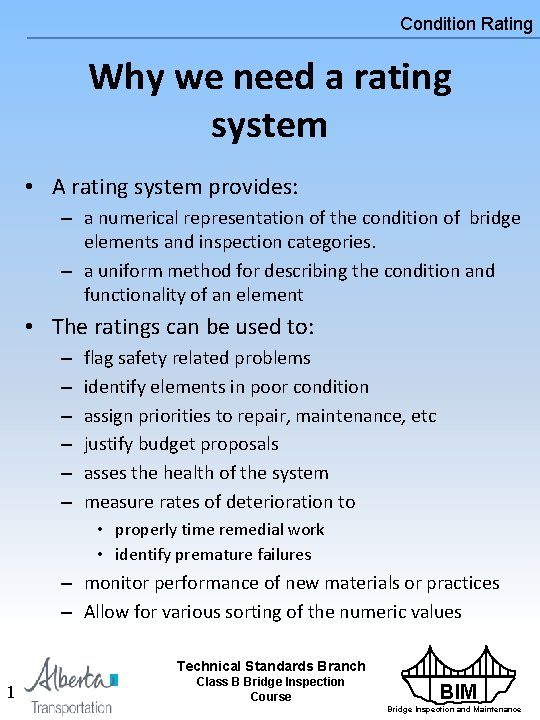 Condition Rating Why we need a rating system • A rating system provides: –