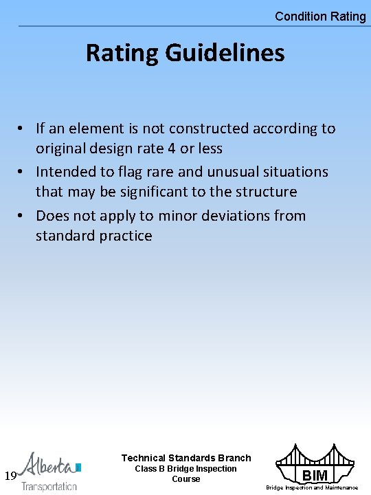 Condition Rating Guidelines • If an element is not constructed according to original design
