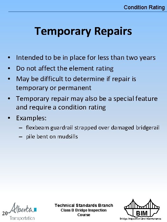 Condition Rating Temporary Repairs • Intended to be in place for less than two