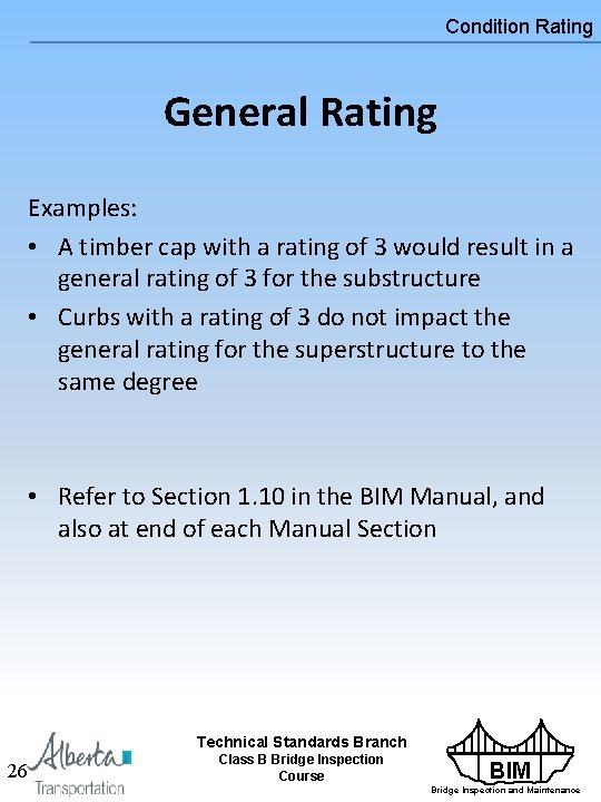 Condition Rating General Rating Examples: • A timber cap with a rating of 3