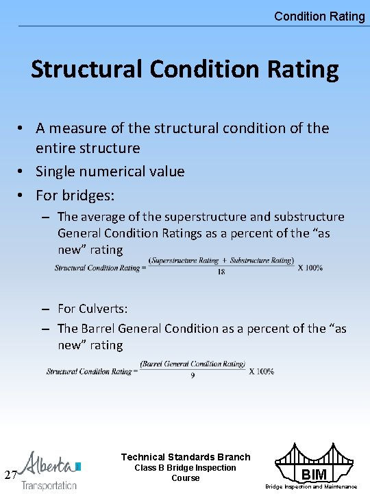 Condition Rating Structural Condition Rating • A measure of the structural condition of the