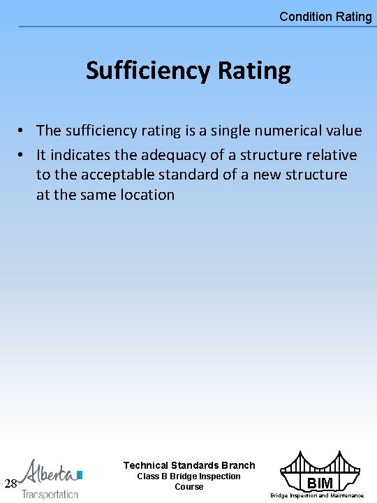 Condition Rating Sufficiency Rating • The sufficiency rating is a single numerical value •