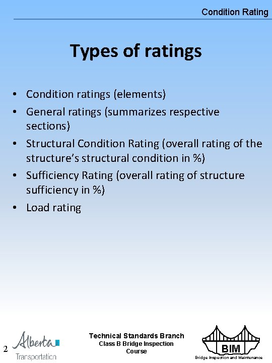 Condition Rating Types of ratings • Condition ratings (elements) • General ratings (summarizes respective