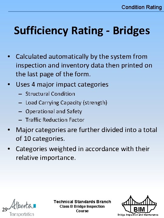 Condition Rating Sufficiency Rating - Bridges • Calculated automatically by the system from inspection