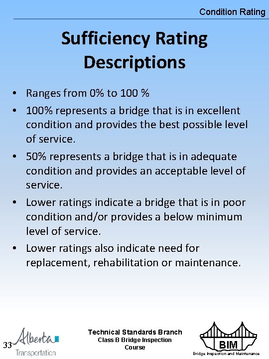 Condition Rating Sufficiency Rating Descriptions • Ranges from 0% to 100 % • 100%