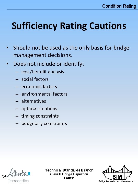 Condition Rating Sufficiency Rating Cautions • Should not be used as the only basis