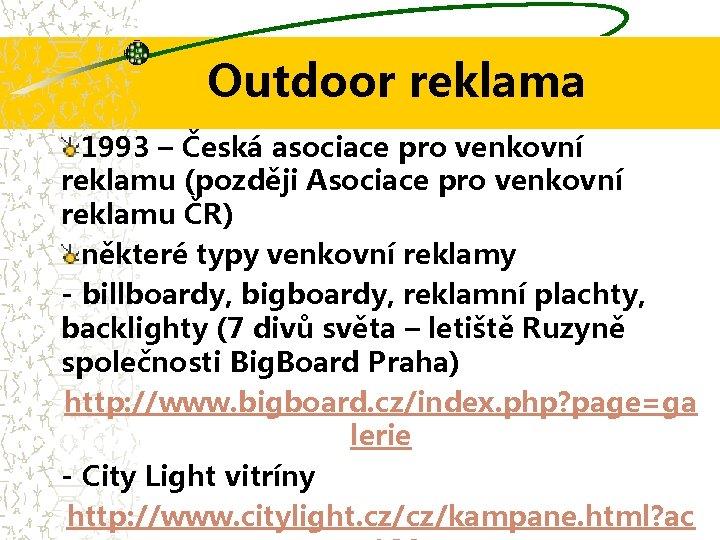 Outdoor reklama 1993 – Česká asociace pro venkovní reklamu (později Asociace pro venkovní reklamu