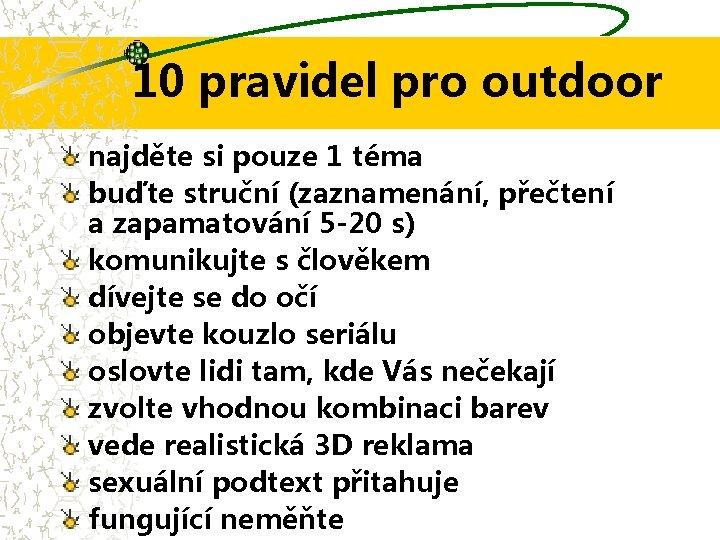 10 pravidel pro outdoor najděte si pouze 1 téma buďte struční (zaznamenání, přečtení a