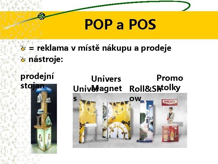 POP a POS = reklama v místě nákupu a prodeje nástroje: prodejní stojan Promo