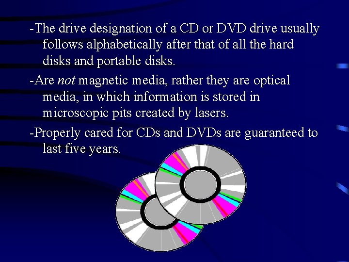 -The drive designation of a CD or DVD drive usually follows alphabetically after that