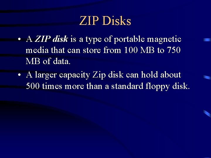 ZIP Disks • A ZIP disk is a type of portable magnetic media that