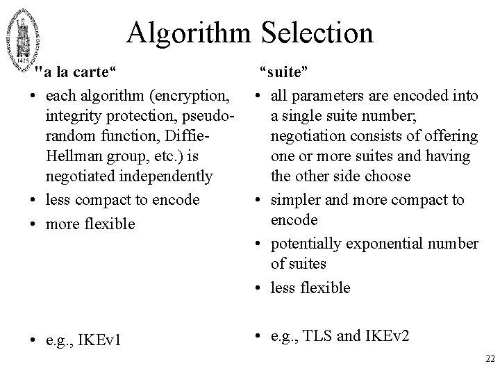 """Algorithm Selection """"a la carte"""" • each algorithm (encryption, integrity protection, pseudorandom function, Diffie."""