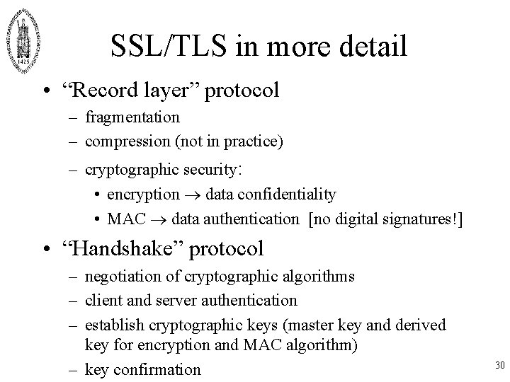 """SSL/TLS in more detail • """"Record layer"""" protocol – fragmentation – compression (not in"""