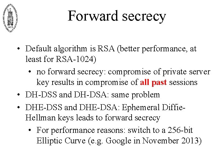 Forward secrecy • Default algorithm is RSA (better performance, at least for RSA-1024)