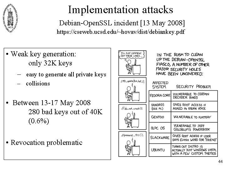 Implementation attacks Debian-Open. SSL incident [13 May 2008] https: //cseweb. ucsd. edu/~hovav/dist/debiankey. pdf •