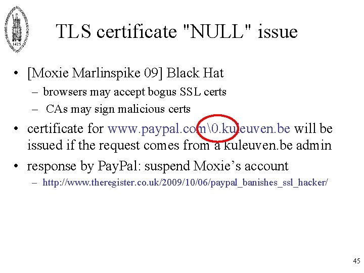 """TLS certificate """"NULL"""" issue • [Moxie Marlinspike 09] Black Hat – browsers may accept"""
