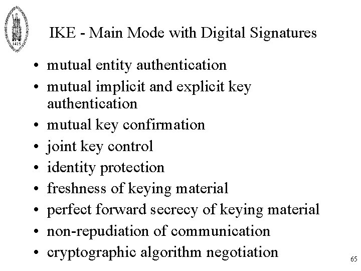IKE - Main Mode with Digital Signatures • mutual entity authentication • mutual implicit