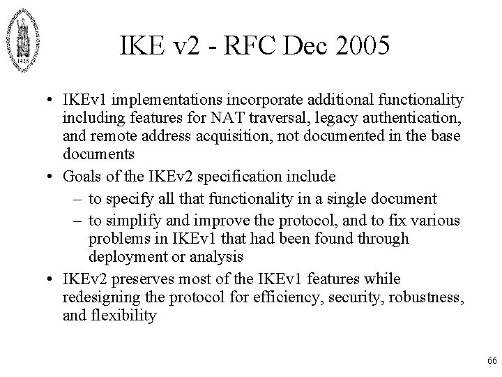 IKE v 2 - RFC Dec 2005 • IKEv 1 implementations incorporate additional functionality
