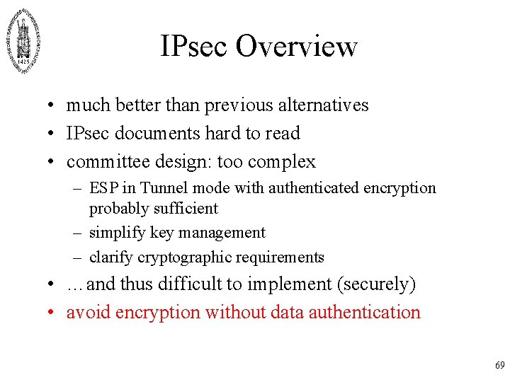 IPsec Overview • much better than previous alternatives • IPsec documents hard to read