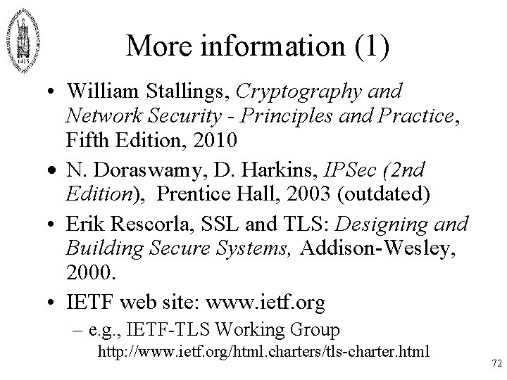 More information (1) • William Stallings, Cryptography and Network Security - Principles and Practice,