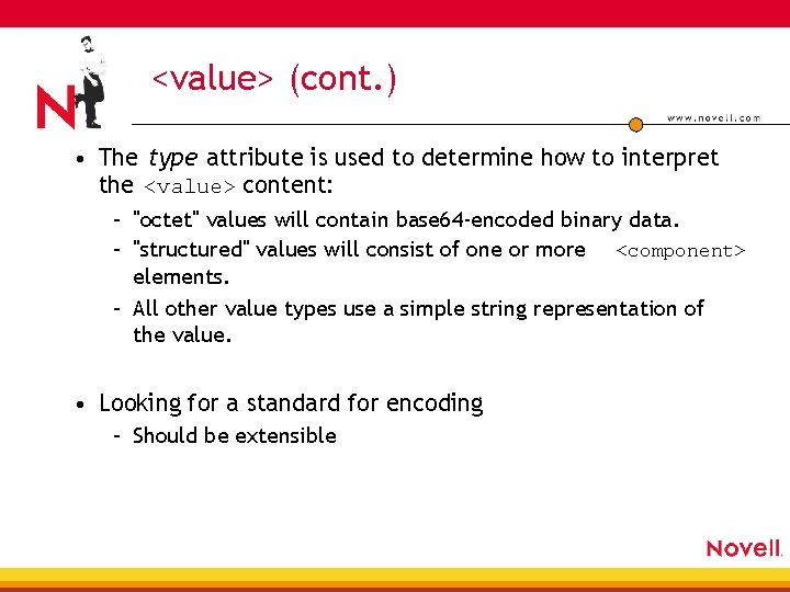 <value> (cont. ) • The type attribute is used to determine how to interpret